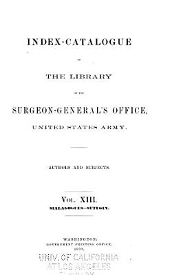 Index catalogue of the Library of the Surgeon General s Office  United States Army