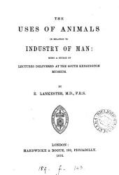 The uses of animals in relation to industry of man, lects