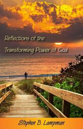 Reflections of the Transforming Power of God