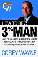 How to Be a 3  Man  Winning the Heart of the Woman of Your Dreams PDF