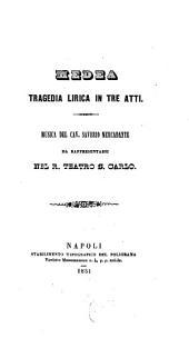 Medea: tragedia lirica in 3 atti : da rappresentarsi nel R. Teatro S. Carlo