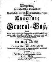 Vorgemach der musicalischen Composition, oder: Ausführliche, ordentliche und zur heutigen Praxis hinlänglichen Anweisung zum General-Baß: Band 1