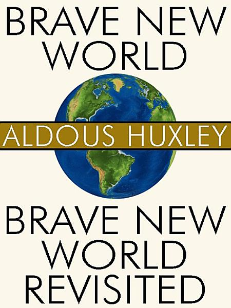 Download Brave New World and Brave New World Revisited Book