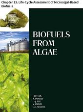 Biofuels from Algae: Chapter 13. Life-Cycle Assessment of Microalgal-Based Biofuels