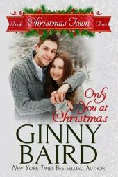Only You at Christmas: Christmas Town Book 3
