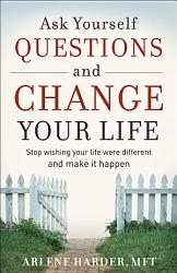 Ask Yourself Questions And Change Your Life Book PDF