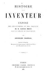 Histoire d'un inventeur: exposé des déscouvertes et des travaux de m. Gustave Trouvé dans le domaine de l'électricité