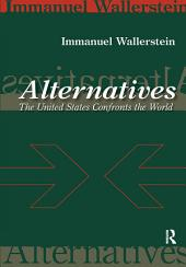 Alternatives: The United States Confronts the World