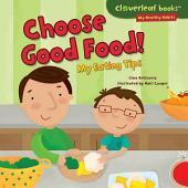 Choose Good Food!: My Eating Tips