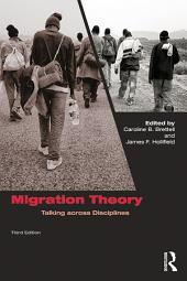 Migration Theory: Talking across Disciplines, Edition 3