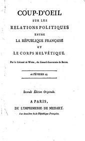 Coup-d'oeil sur les relations politiques entre la République française et le Corps helvétique: 26 février 93