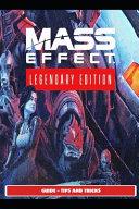 Mass Effect Legendary Guide - Tips and Tricks