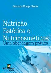 Nutrição Estética e Nutricosméticos: Uma Abordagem Prática