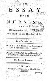 An Essay Upon Nursing, and the Management of Children: From Their Birth to Three Years of Age