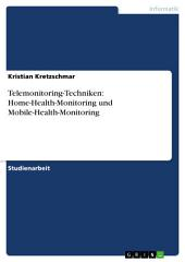Telemonitoring-Techniken: Home-Health-Monitoring und Mobile-Health-Monitoring