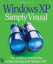 Microsoft Windows?XP: Simply Visual, Edition 2