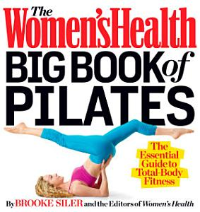 The Women s Health Big Book of Pilates PDF