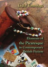 Elements of the Picaresque in Contemporary British Fiction