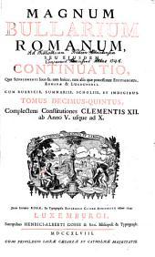 Magnum Bullarium Romanum: A Beato Leone Magno Usque Ad S.D.N. Benedictum XIV. : accedunt ... vitae omnium Pontificum .... Complectens Constitutiones Clementis XII. ab Anno V. usque ad X.. 15