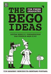 The Bego Ideas: for Fresh Graduates