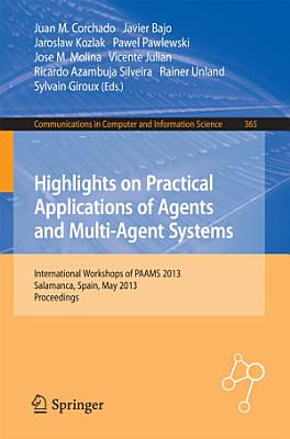Highlights on Practical Applications of Agents and Multi Agent Systems PDF
