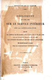 Règlement du 9 avril 1858 sur le service intérieur de la Gendarmerie modifié par décisions des 26 novembre 1872, 9 juillet 1874 et 24 juin 1875 suivi de l'instruction spéciale du 25 avril 1873 sur l'hygiène des chevaux des brigades de Gendarmerie et annoté jusqu'a ce jour par le commandant Kerchner