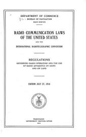 Radio Communication Laws of the United States and the International Radiotelegraphic Convention: Regulations Governing Radio Operators and the Use of Radio Apparatus on Ships and on Land, Volume 5