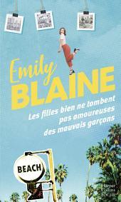Les filles bien ne tombent pas amoureuses des mauvais garçons: Découvrez aussi le nouveau roman d'Emily Blaine, Si tu me le demandais