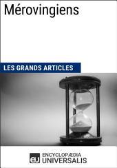 Mérovingiens: Les Grands Articles d'Universalis