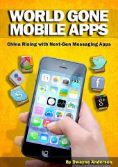 World Gone Mobile Apps: China Rising With Next-Gen Messaging Apps