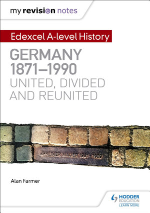 My Revision Notes  Edexcel A level History  Germany  1871 1990  united  divided and reunited PDF