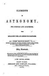 Elements of Astronomy, for Schools and Academies with Explanatory Notes, and Questions for Examination