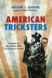 American Tricksters: Thoughts on the Shadow Side of a Culture's Psyche