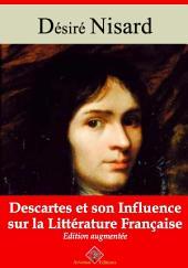 Descartes et son influence sur la littérature française: Nouvelle édition augmentée