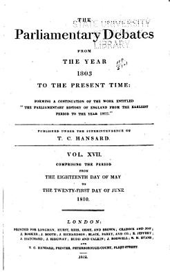 Cobbett s Parliamentary Debates  During the     Session of the     Parliament of the United Kingdom of Great Britain and Ireland and of the Kingdom of Great Britain