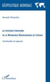 La politique étrangère de la République Démocratique du Congo: Continuités et ruptures