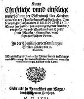 Kurze Christliche unnd einfeltige widerholung der Bekentnuß der Kirchen Gottes in ... Sachssen ... Von dem heiligen Nachtmal ...