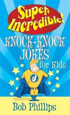 Super Incredible Knock Knock Jokes for Kids PDF