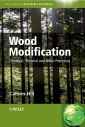 Wood Modification: Chemical, Thermal and Other Processes