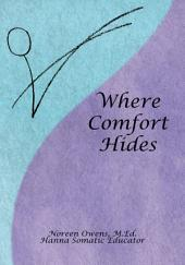 Where Comfort Hides: We have far more control over our own comfort than is commonly understood...