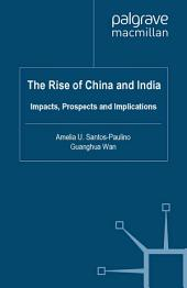 The Rise of China and India: Impacts, Prospects and Implications