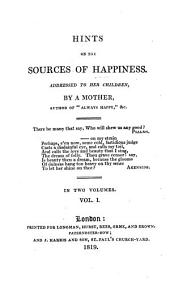 Hints on the sources of happiness, addressed to her children by a mother