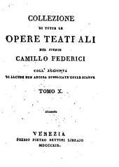Collezione di tutte le opere teatrali: coll'aggiunta di alcune non ancora pubblicate colle stampe, Volume 10