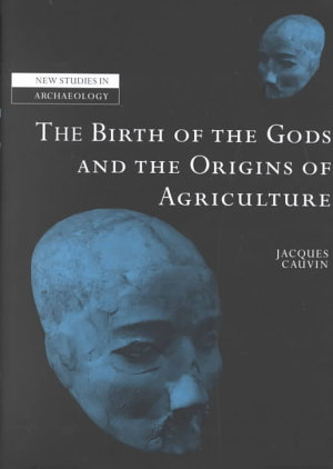 The Birth of the Gods and the Origins of Agriculture PDF