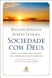 Sociedade com Deus: Como a fé pode influenciar sua carreira e seus negócios