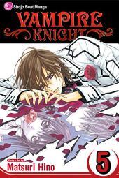 Vampire Knight: Volume 5