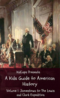 A Kids Guide to American History   Volume 1 PDF