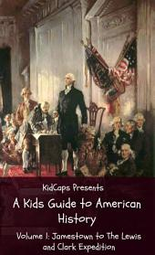 A Kids Guide to American History - Volume 1