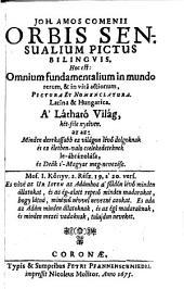 Orbis sensualim pictus, bilingvis: hoc est: Omnium fundamentalium in mundo rerum & in vita actionum, pictura et nomenclatura