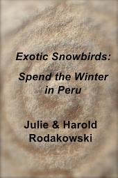 Exotic Snowbirds